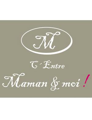 C'Entre Maman & Moi!
